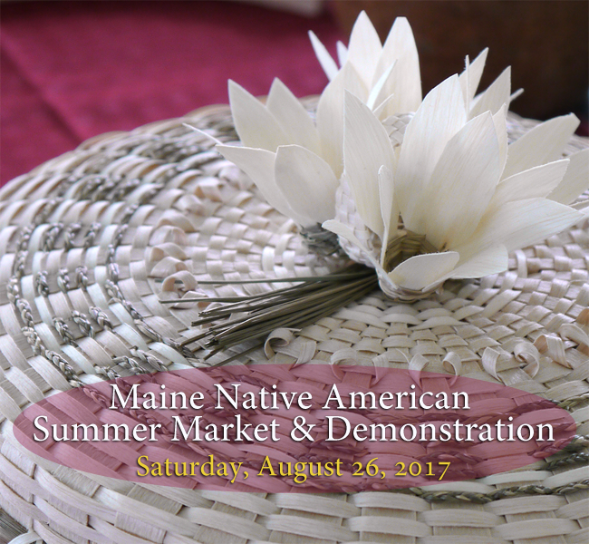 Maine Native American Summer Market & Demo 2017