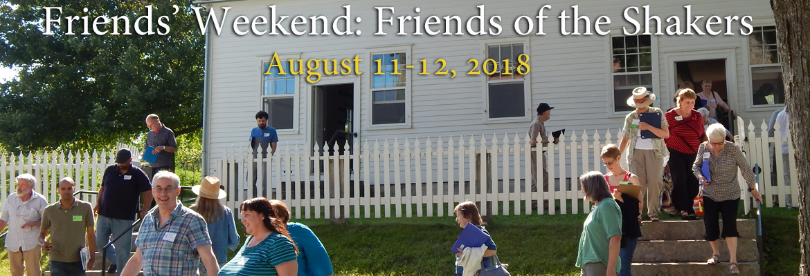 Friends of the Shakers Friends Weekend 2018